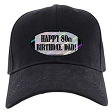80th Birthday For Dad Baseball Hat