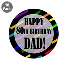 """80th Birthday For Dad 3.5"""" Button (10 pack)"""
