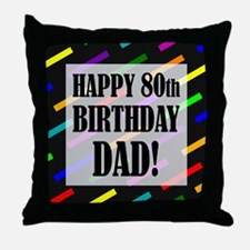 80th Birthday For Dad Throw Pillow