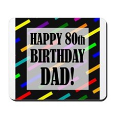 80th Birthday For Dad Mousepad