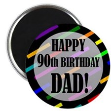 90th Birthday For Dad Magnet