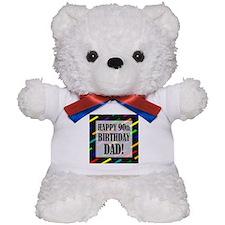 90th Birthday For Dad Teddy Bear