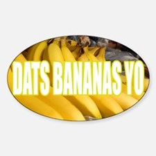 Dats Bananas Yo - Joke - Funny - Fruit - Meme -Pun