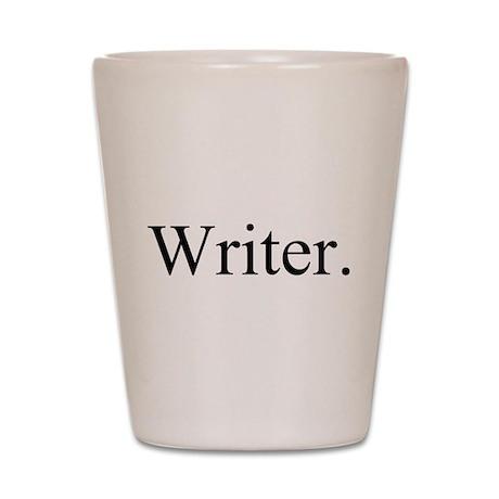 Writer. Black Shot Glass