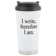 I write, therefore I am. Travel Mug