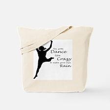 You Gotta Dance Like Crazy Tote Bag