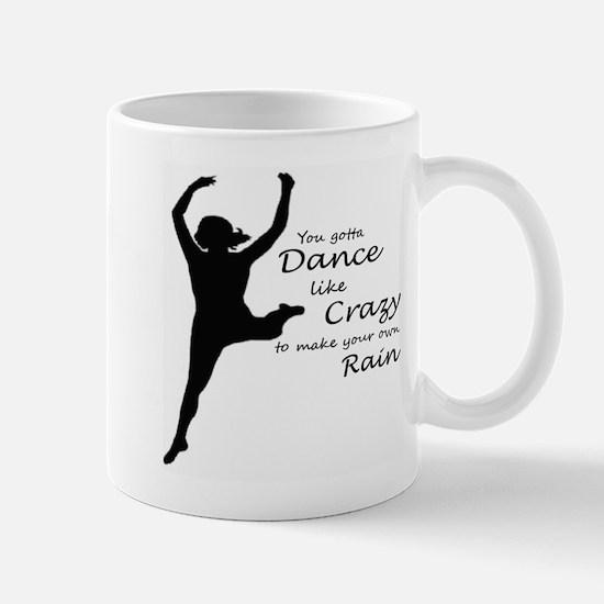 You Gotta Dance Like Crazy Mug