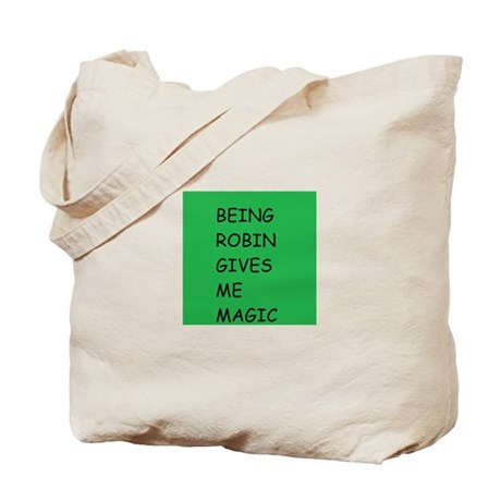 Being Robin Gives Me Magic Tote Bag