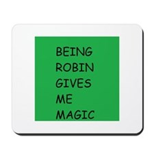 Being Robin Gives Me Magic Mousepad
