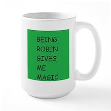 Being Robin Gives Me Magic Mug