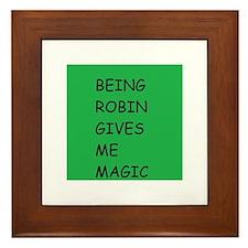 Being Robin Gives Me Magic Framed Tile