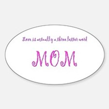 Love, 3 letter word MOM Decal