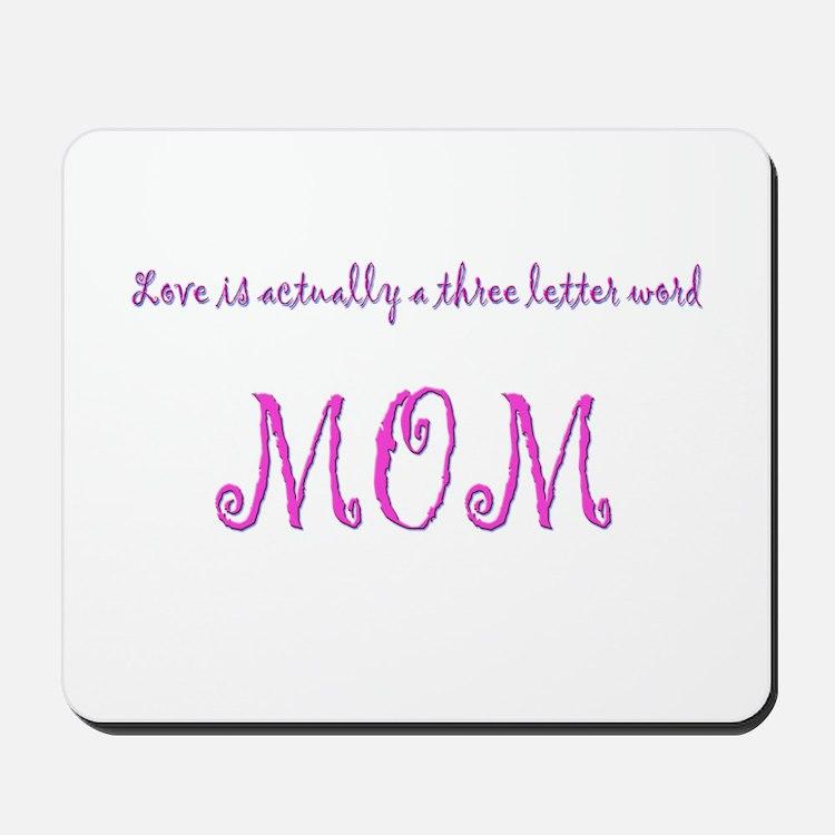 Love, 3 letter word MOM Mousepad