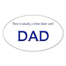 Love is a 3 letter word, DAD Decal