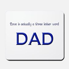 Love is a 3 letter word, DAD Mousepad