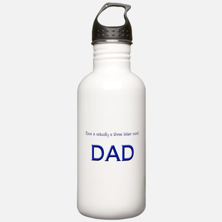 Love is a 3 letter word, DAD Water Bottle