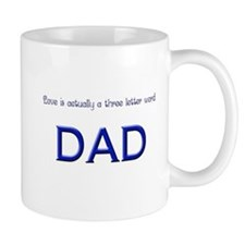 Love is a 3 letter word, DAD Mug