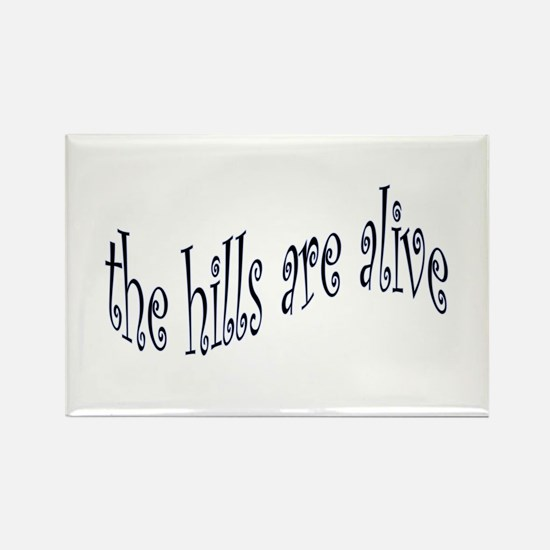 hills are alive Magnets