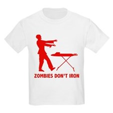 Zombies Don't Iron T-Shirt