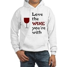 Love the wine you're with Jumper Hoodie