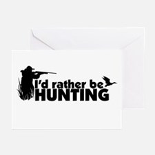 I'd rather be hunting. Greeting Cards (Package of