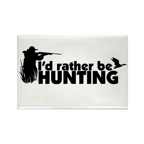 I'd rather be hunting. Rectangle Magnet (10 pack)