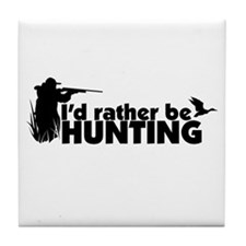 I'd rather be hunting. Tile Coaster
