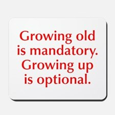 growing-old-opt-red Mousepad