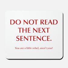 do-not-read-next-sentence-opt-red Mousepad