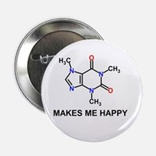 "Caffeine Molecule Makes Me Happy 2.25"" Button"