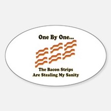 Funny Bacon Strips Stealing My Sanity Decal