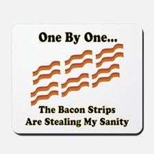 Funny Bacon Strips Stealing My Sanity Mousepad
