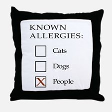 Known Allergies - Cats, Dogs, People Throw Pillow