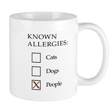 Known Allergies - Cats, Dogs, People Small Mug