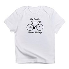 My Daddy Shaves his legs Infant T-Shirt