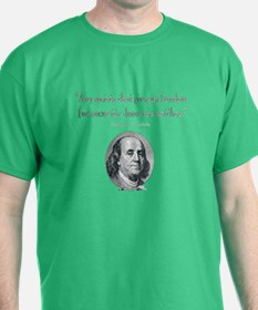 Benjamin Franklin Freedom for Security Shirt T-Shirt