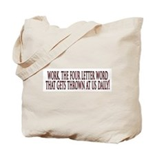 4 letter word - WORK Tote Bag
