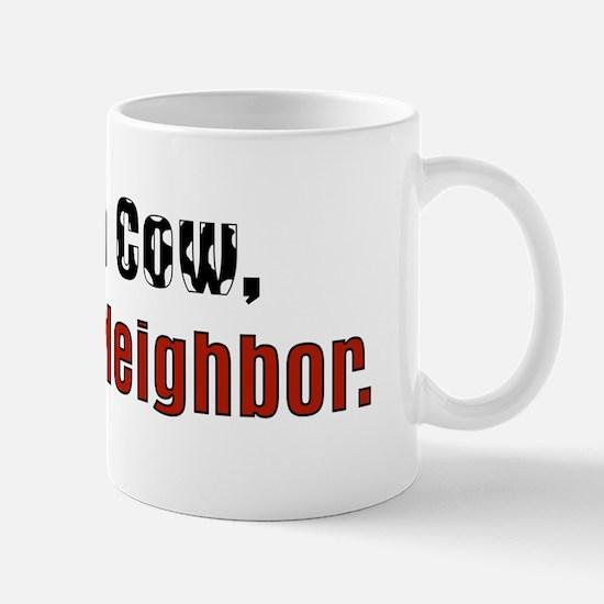 Save Cow Eat Neighbor Mug