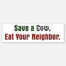 Save Cow Eat Neighbor Bumper Bumper Bumper Sticker
