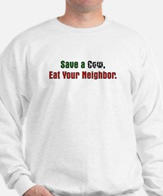 Save Cow Eat Neighbor Sweatshirt