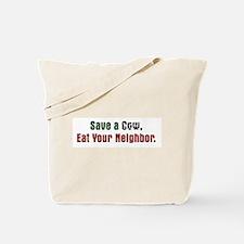 Save Cow Eat Neighbor Tote Bag