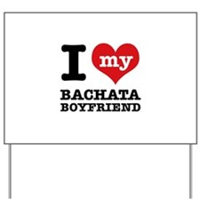 I love my Bachata Boyfriend Yard Sign