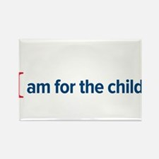 I am for the child Rectangle Magnet