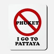 I GO TO PATTAYA Mousepad