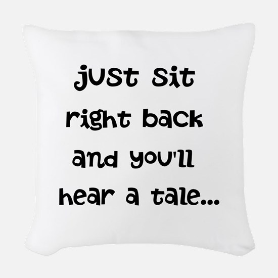 Just sit right back Woven Throw Pillow