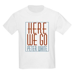 Here We Go Kid's Light T-Shirt