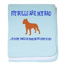 PIT BULLS ARE NOT BAD baby blanket