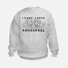 I Can't I Have Rehearsal w LG Drama Masks Sweatshirt