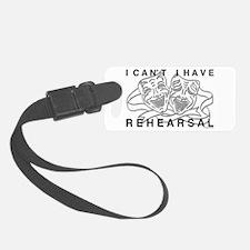 I Can't I Have Rehearsal w LG Drama Masks Luggage Tag