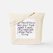 Mom Sells Drugs Tote Bag